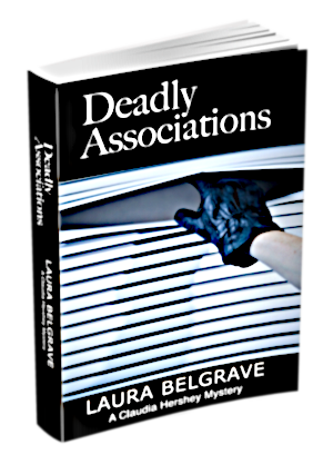 Deadly Associations, Book 3 of The Claudia Hershey Mystery series by author Laura Belgrave