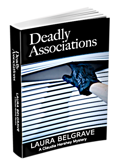 Deadly Associaltions, book 3 of The Claudia Hershey Mystery Series by Laura Belgrave