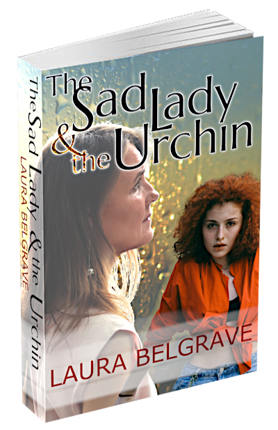 The Sad Lady & the Urchin, women's fiction by author Laura Belgrave